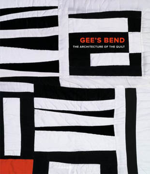 Gees-Bend, The Architecture of the Quilt